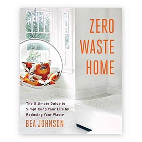 Zero-Waste-Home-The-Ultimate-Guide-to-Simplifying-Your-Life-by-Reducing-Your-Waste